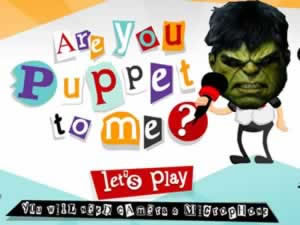 Are you puppet to me ?