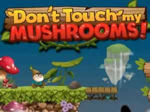 Don't touch my mushrooms